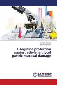 L-Arginine Protection Against Ethylene Glycol Gastric Mucosal Damage