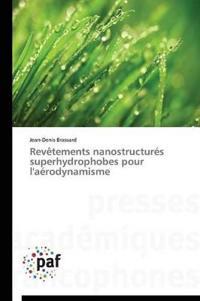 Rev�tements Nanostructur�s Superhydrophobes Pour l'A�rodynamisme
