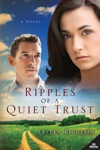 Ripples of a Quiet Trust (the Quiet Daughter Series)