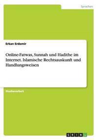 Online-Fatwas, Sunnah Und Hadithe Im Internet. Islamische Rechtsauskunft Und Handlungsweisen
