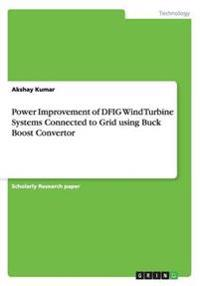 Power Improvement of Dfig Wind Turbine Systems Connected to Grid Using Buck Boost Convertor