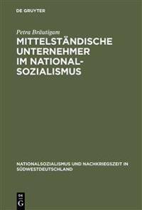 Mittelstandische Unternehmer Im Nationalsozialismus
