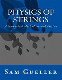Physics of Strings: A Numerical Method, Second Edition