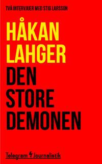 Den store demonen : Två intervjuer med Stig Larsson