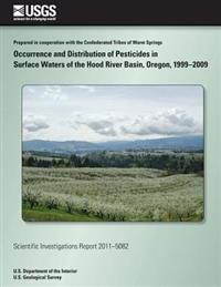Occurrence and Distribution of Pesticides in Surface Waters of the Hood River Basin, Oregon, 1999-2009