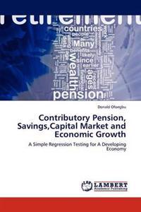 Contributory Pension, Savings, Capital Market and Economic Growth