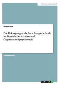 Die Fokusgruppe ALS Forschungsmethode Im Bereich Der Arbeits- Und Organisationspsychologie