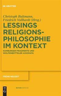 Gotthold Ephraim Lessings Religionsphilosophie im Kontext