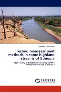 Testing Bioassessment Methods in Some Highland Streams of Ethiopia