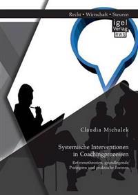Systemische Interventionen in Coachingprozessen