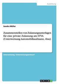 Zusammenstellen Von Zulassungsunterlagen Fur Eine Private Zulassung Am Stva (Unterweisung Automobilkaufmann, -Frau)