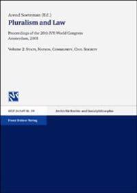 Pluralism and Law: Proceedings of the 20th Ivr World Congress Amsterdam, 2001 Vol. 2: State, Nation, Community, Civil Society