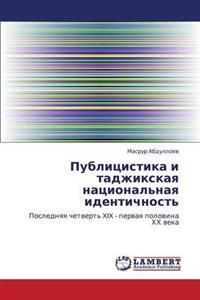 Publitsistika I Tadzhikskaya Natsional'naya Identichnost'