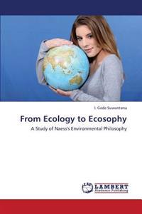 From Ecology to Ecosophy
