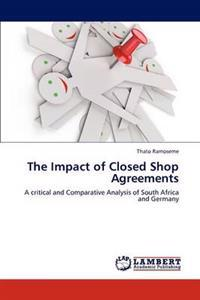 The Impact of Closed Shop Agreements