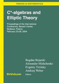 C*- Algebras and Elliptic Theory