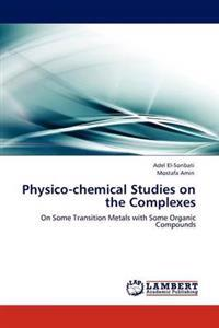 Physico-Chemical Studies on the Complexes