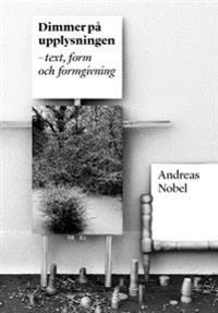 Dimmer på upplysningen : text, form och formgivning