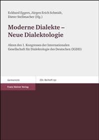 Moderne Dialekte - Neue Dialektologie: Akten Des 1. Kongresses Der Internationalen Gesellschaft Fuer Dialektologie Des Deutschen (Igdd) Am Forschungsi