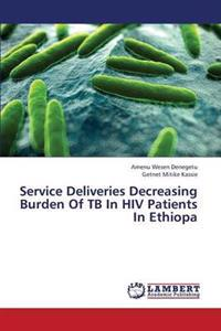 Service Deliveries Decreasing Burden of Tb in HIV Patients in Ethiopa