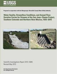Water Quality, Streamflow Conditions, and Annual Flow-Duration Curves for Streams of the San Juan?chama Project, Southern Colorado and Northern New Me
