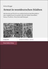 Armut in Westdeutschen Stadten: Strukturen Und Trends Aus Stadtteilorientierter Perspektive - Eine Vergleichende Langzeitstudie Der Stadte Duesseldorf