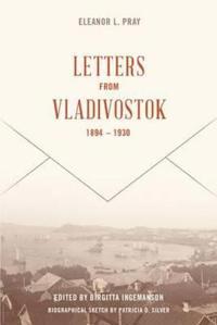 Letters from Vladivostok, 1894-1930