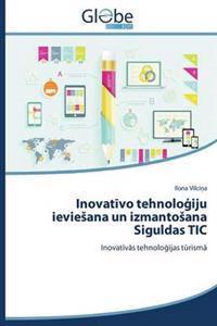 Inovat Vo Tehnolo Iju Ievie Ana Un Izmanto Ana Siguldas Tic