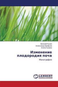 Izmenenie Plodorodiya Pochv