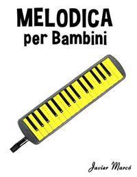 Melodica Per Bambini: Canti Di Natale, Musica Classica, Filastrocche, Canti Tradizionali E Popolari!