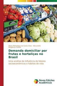 Demanda Domiciliar Por Frutas E Hortalicas No Brasil