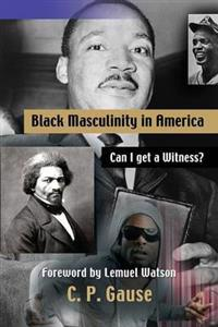 Black Masculinity in America