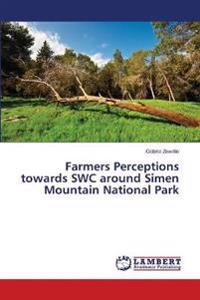 Farmers Perceptions Towards Swc Around Simen Mountain National Park