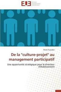 "de la ""culture-Projet"" Au Management Participatif"