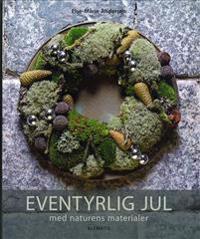 Eventyrlig jul med naturens materialer