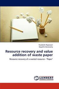 Resource Recovery and Value Addition of Waste Paper