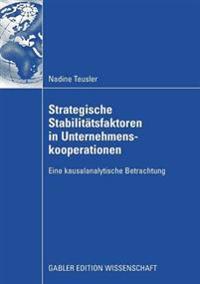 Strategische Stabilitätsfaktoren in Unternehmenskooperationen