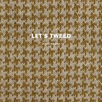 Let´s tweed