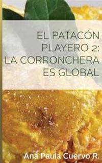 El Patacon Playero 2: La Corronchera Es Global