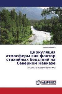 Tsirkulyatsiya Atmosfery Kak Faktor Stikhiynykh Bedstviy Na Severnom Kavkaze