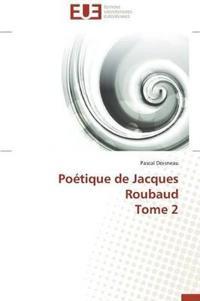 Po�tique de Jacques Roubaud Tome 2