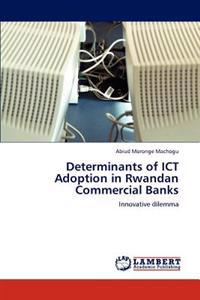 Determinants of Ict Adoption in Rwandan Commercial Banks