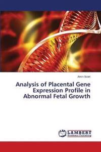 Analysis of Placental Gene Expression Profile in Abnormal Fetal Growth