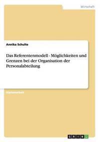 Das Referentenmodell. Moeglichkeiten Und Grenzen Bei Der Organisation Der Personalabteilung