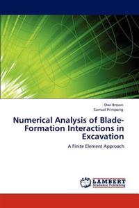Numerical Analysis of Blade-Formation Interactions in Excavation