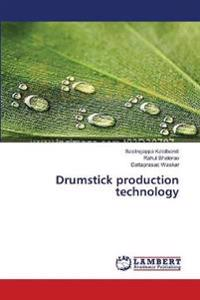 Drumstick Production Technology