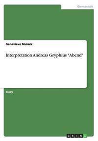 """Interpretation Andreas Gryphius """"Abend"""""""