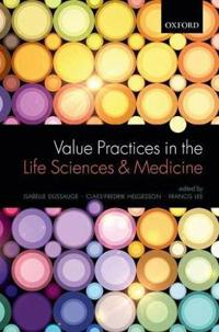 Value Practices in the Life Sciences and Medicine