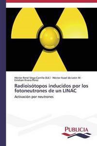 Radioisotopos Inducidos Por Los Fotoneutrones de Un Linac