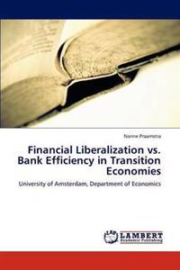 Financial Liberalization vs. Bank Efficiency in Transition Economies
